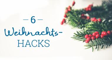 Die 6 genialsten Weihnachts-Hacks