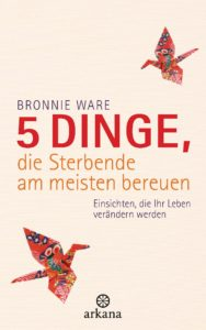 Buch Cover: 5 Dinge, die Sterbende am meisten bereuen von Bronnie Ware